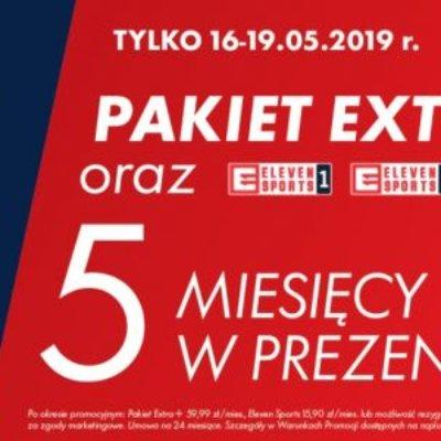PAKIET EXTRA+ i ELEVEN SPORTS 0 zł przez 5 miesięcy