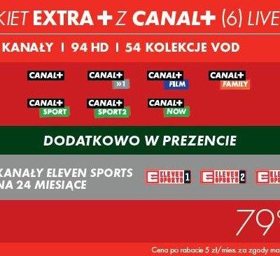 PAKIET EXTRA+ CANAL+ 6 LIVE + ELEVEN za 79,99 zł miesięcznie przez cały okres trwania umowy!